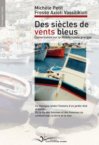 Des siècles de vents bleus. Conversation sur la Méditerranée grecque
