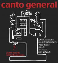 Canto General, avec Le Chœur du Canto