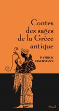 «Contes des sages de la Grèce antique» de Patrick Fischmann