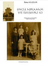 « Oncle abraham vit toujours ici », de Elena Houzouri