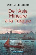 Michel Bruneau, De l'Asie Mineure à la Turquie