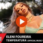 Eleni Foureira - Temperatura - Official Music Video